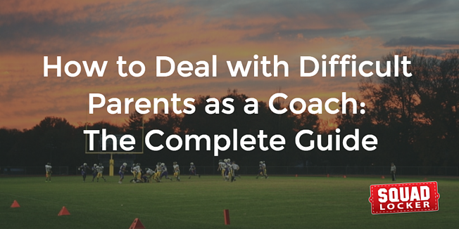 how to deal with difficult parents as a coach