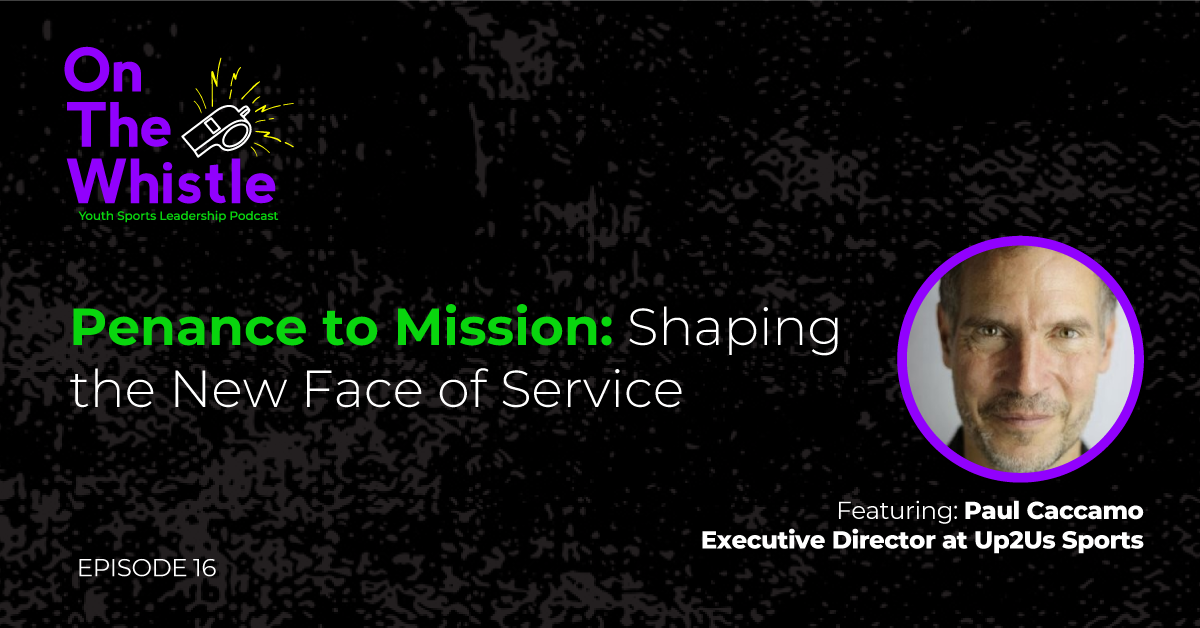 On The Whistle Podcast | Penance to Mission: Shaping the New Face of Service