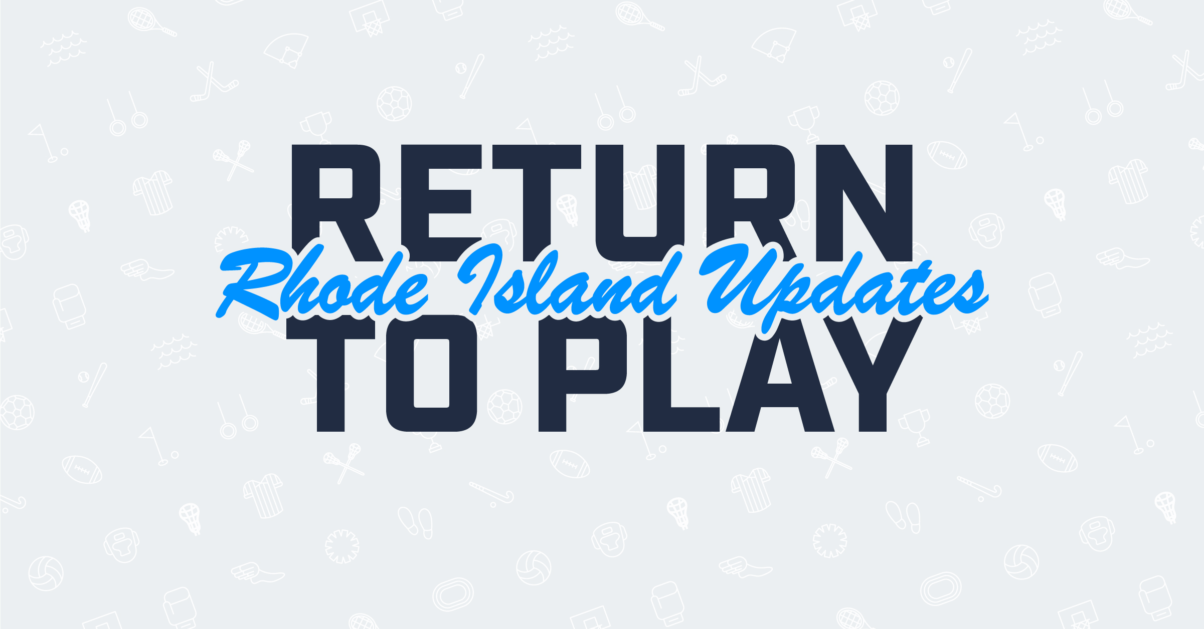 Return to Play: Rhode Island Updates for Youth Sports