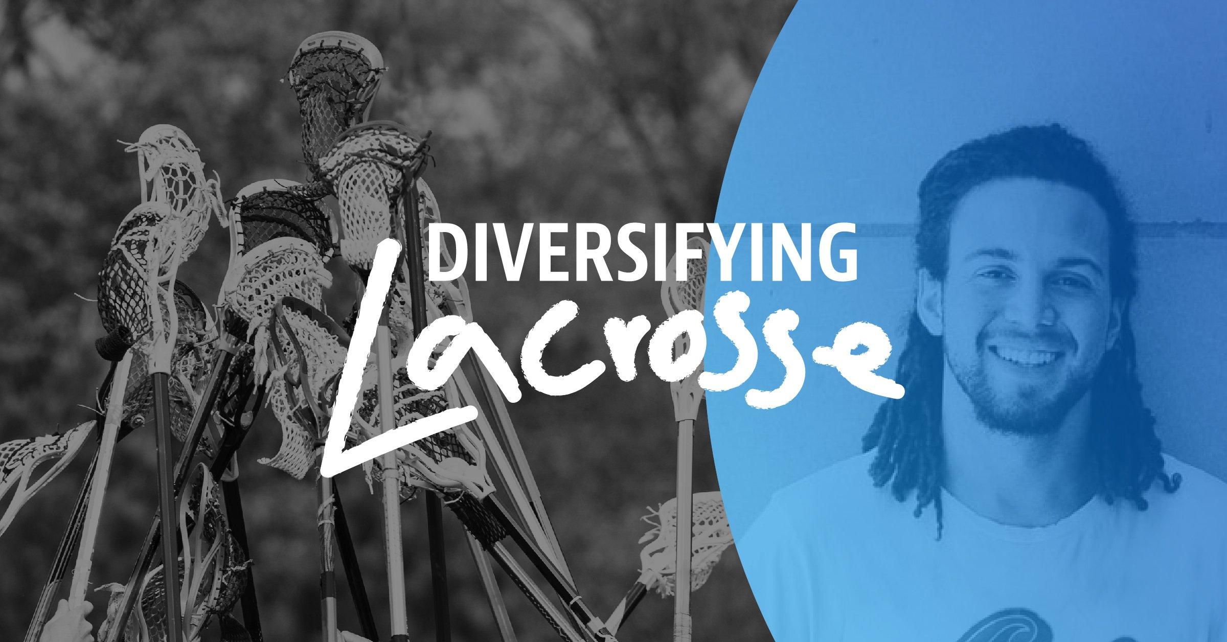 Diversifying Lacrosse