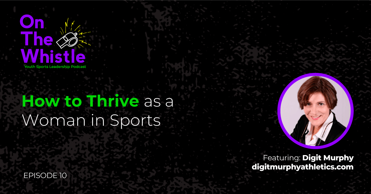 On The Whistle Podcast | How to Thrive as a Woman in Sports
