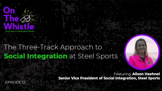 On The Whistle Podcast | The 3-Track Approach to Social Integration at Steel Sports