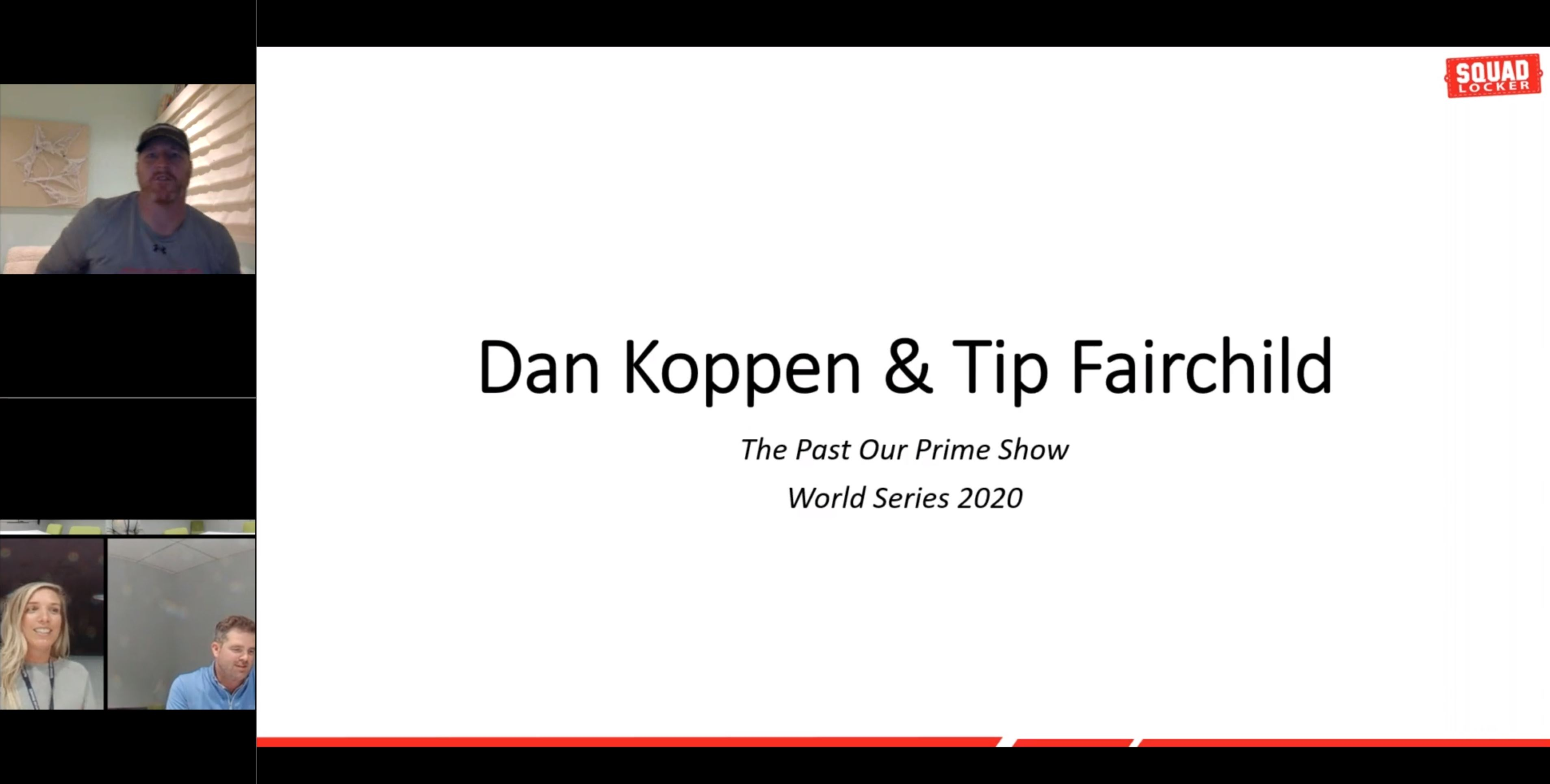 Tip Fairchild and Dan Koppen - Past Our Prime Show - Guest Killy Pickard and the World Series