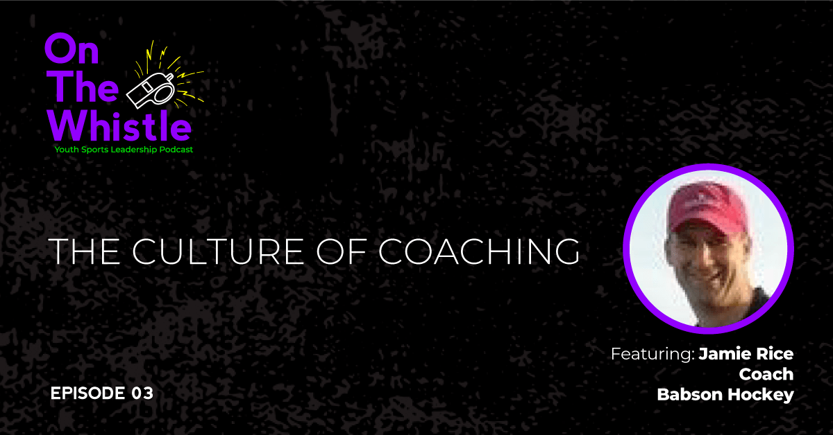 On the Whistle Podcast | Culture of Coaching