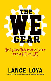 THE WE GEAR: HOW GOOD TEAMMATES SHIFT FROM ME TO WE